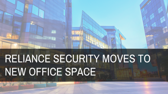 Reliance Security Announces Move to New Office Space