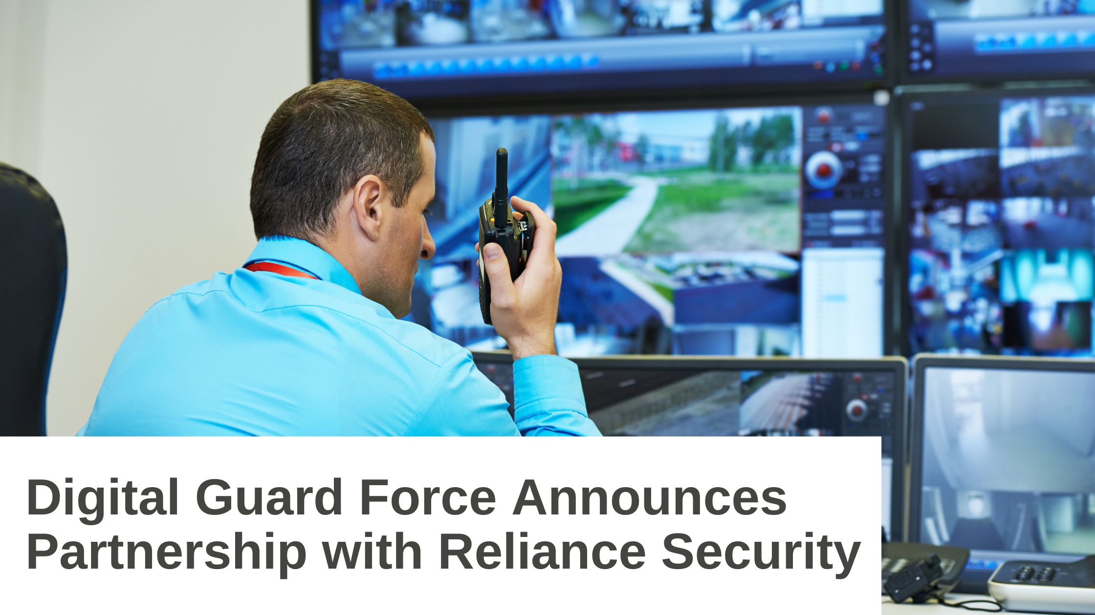 Digital Guard Force Announces Partnership with Reliance Security